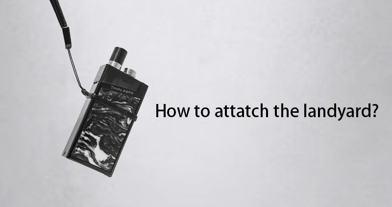 How to attach the lanyard to SMOK trinity alpha vape kit?