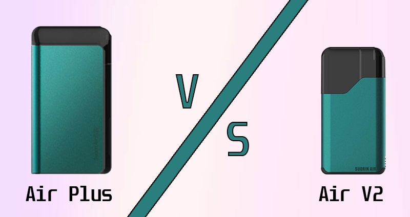 Suorin Air Plus vs Suorin Air V2?