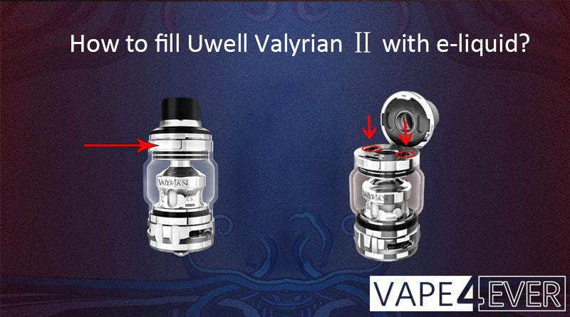 How to fill Uwell Valyrian 2 with e-liquid?