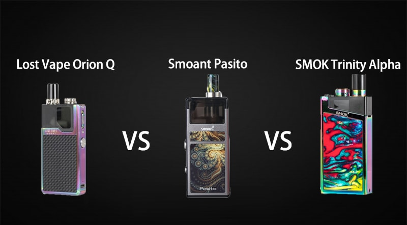 Smoant Pasito Kit Vs Lost Vape Orion Q Kit VS Smok Trinity Alpha Kit